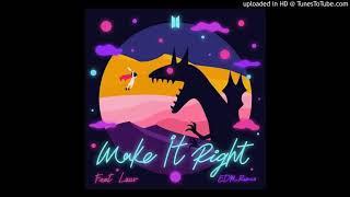 Make it right - BTS (ft. Lauv)(EDM Remix)