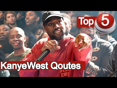 Top 5 Best Kanye West Quotes of all time