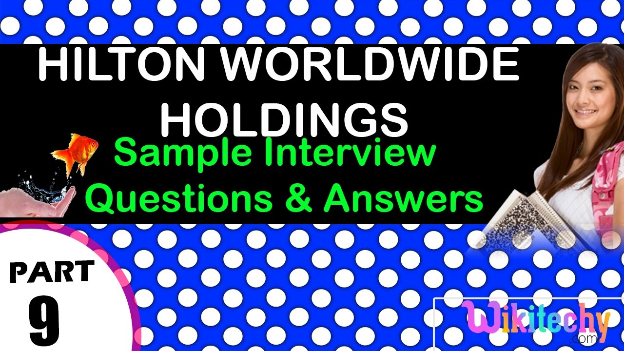 hilton worldwide holdings top most interview questions and answers hilton worldwide holdings top most interview questions and answers for freshers experienced tips