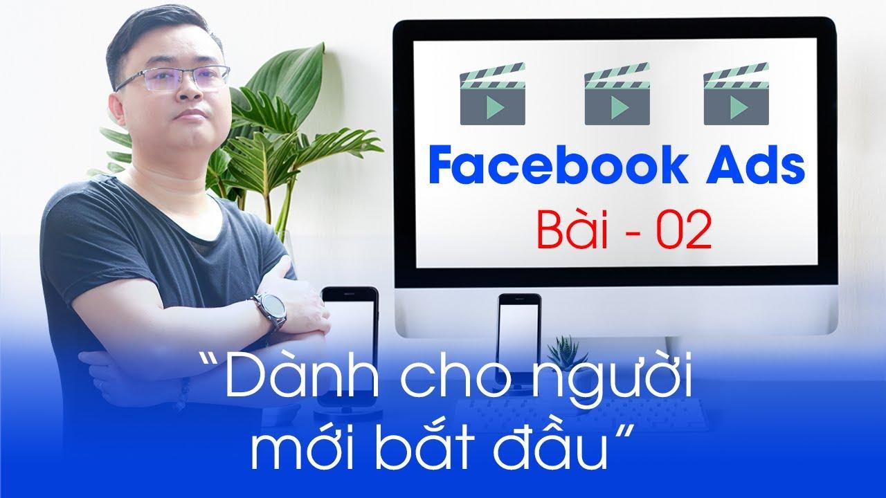 Học chạy quảng cáo Facebook Ads cơ bản   Bài 02