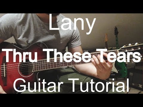 Lany - Thru These TearsGUITAR TUTORIAL/LESSON
