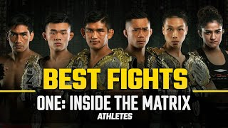 ONE: INSIDE THE MATRIX Athletes | Best Fights