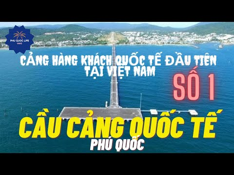 CẦU CẢNG PHÚ QUỐC - Cầu Cảng Hành Khách Quốc Tế Đầu Tiên tại VN! l Phú Quốc Có Gí? [Tập 3]