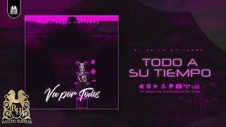 4. Todo A Su Tiempo - El De La Guitarra [Official Audio]