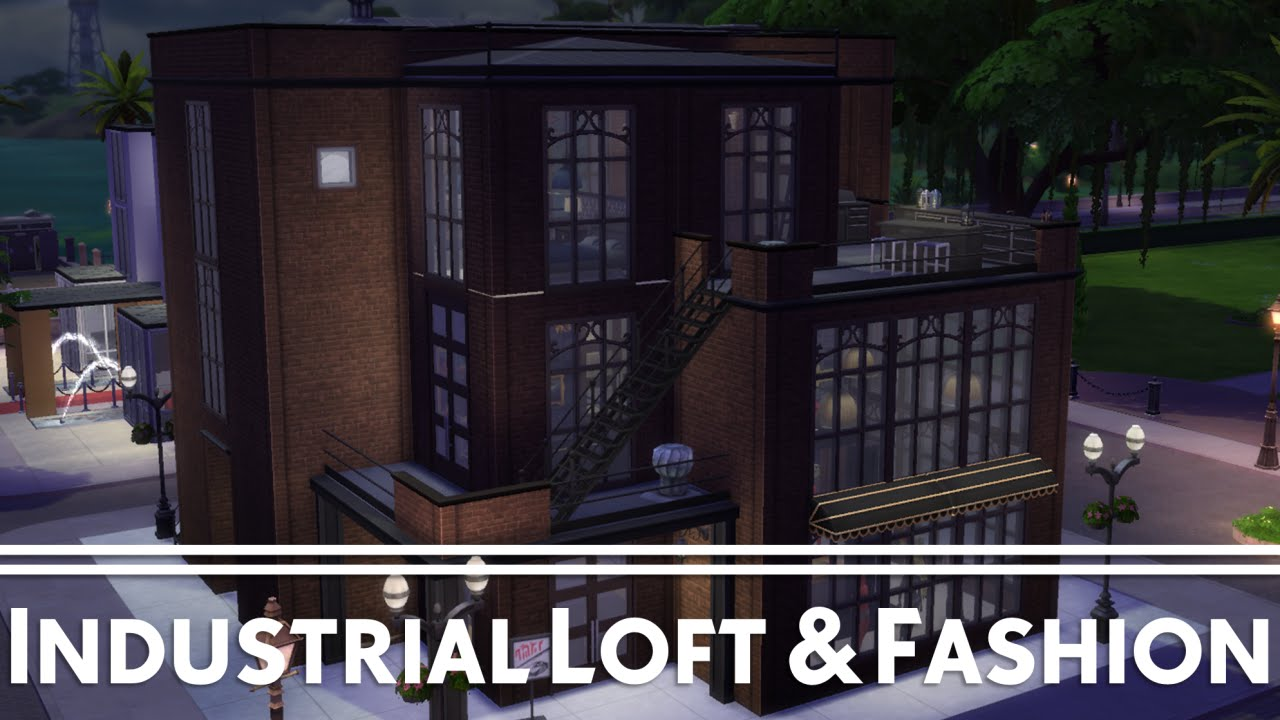 the sims 4 house building industrial loft fashion store youtube - Industrial House 2016