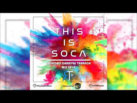 This Is Soca - Trinidad Carnival Tabanca Mix 2018 By DJ TFR