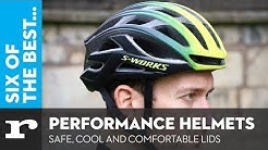 Six of the best Performance Helmets - Safe, cool and comfortable lids