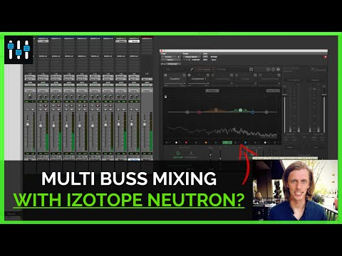 Tips for Using iZotope Neutron for Multi-Buss Mixing
