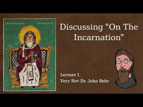 "Fr. John Behr - Discussing ""On the Incarnation"" Talk 1"