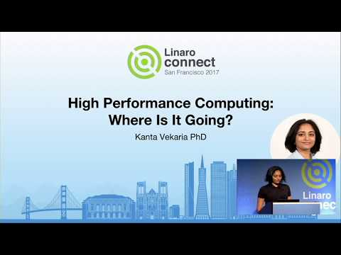 High Performance Computing: Where is it going? - SFO17-200K1