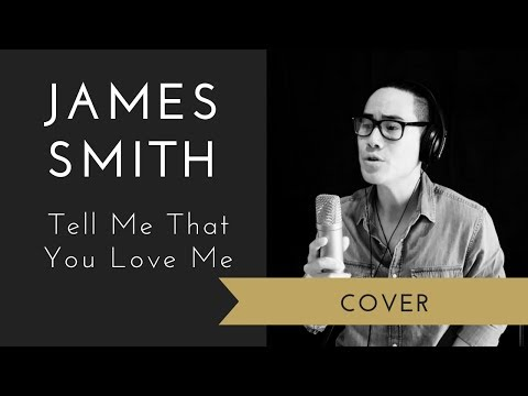 James Smith - Tell Me That You Love Me (Cover) | [With Lyrics]