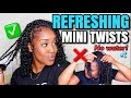 MAINTAINING MY MINI TWISTS!! | PROTECTIVE STYLE!