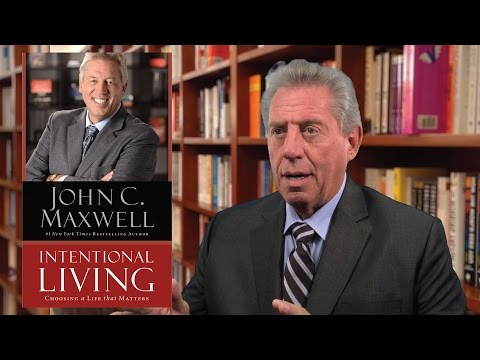 John C. Maxwell Talks About Intentional Living And The Power Of Influence