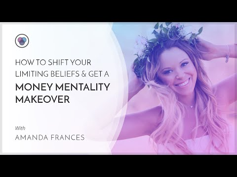 Amanda Frances: How To Shift Your Limiting Beliefs And Get A Money Mentality Makeover