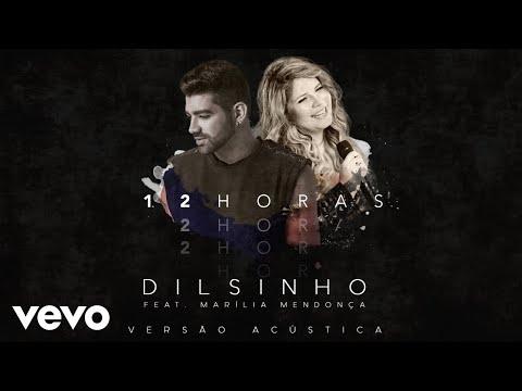 Dilsinho - 12 Horas (Áudio Oficial) ft. Marília Mendonça