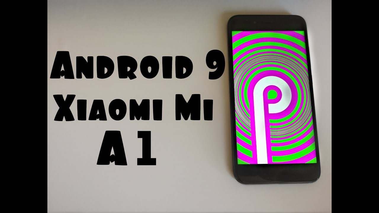 Mi A1 Android 9