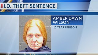 Woman receives 10 years for ID theft
