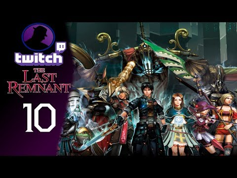 Let's Play The Last Remnant - (From Twitch) - Part 10 - Three Bosses Too Stronk!