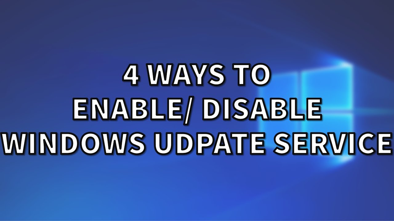 4 Ways to Enable/Disable Windows Update Service