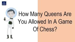 How Many Queens Are You Allowed In A Game Of Chess?