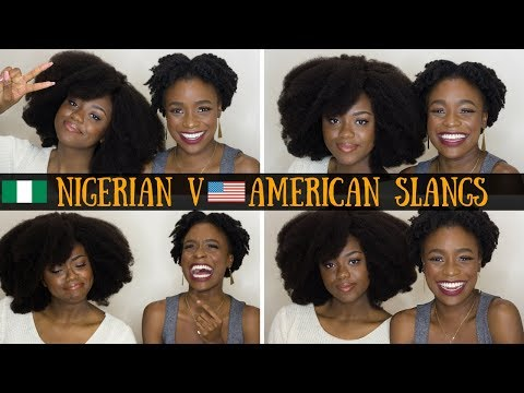 NIGERIAN vs. AMERICAN SLANGS