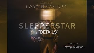 "Sleeperstar - ""Details"" (Official Lyric Video) - featured in Vampire Diaries"