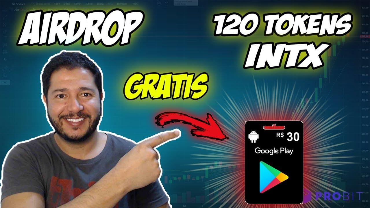 GANHE 120 TOKENS INTX AIRDROP + 1 GIFT CARD DE R$ 30,00 REAIS DA GOOGLE PLAY