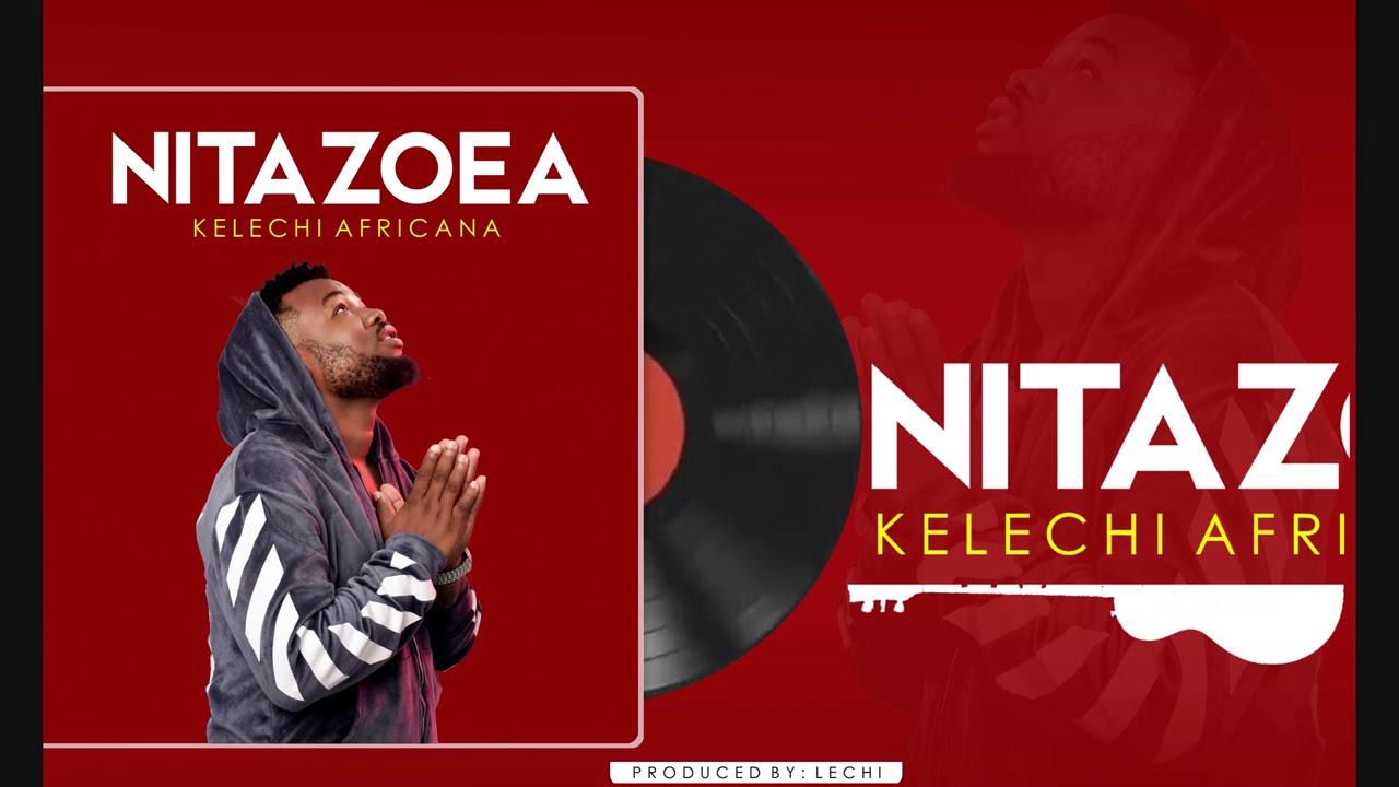 KELECHI AFRICANA --- NITAZOEA [Official Audio]