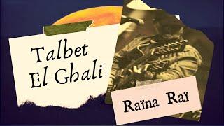 Raïna Raï - Talbetli El Ghali