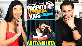 PARENTS EXPECTATIONS & KIDS BEHAVIOUR || Stand Up Comedy || Aditya Mehta | REACTION!!
