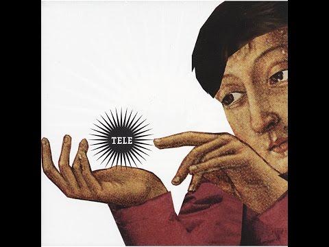 Tele - Tele (Tapete Records) [Full Album]