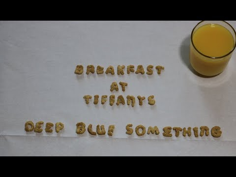 Breakfast at Tiffanys-Deep Blue Something (Student Music Video)