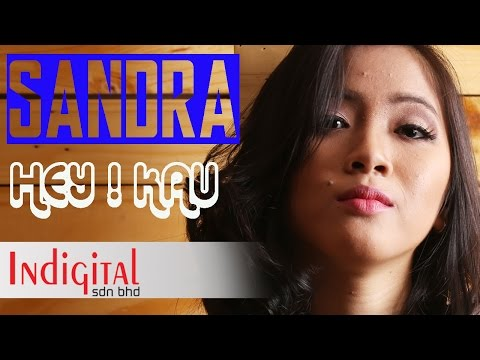 Sandra - Hey ! Kau  (Official Lyric Video)