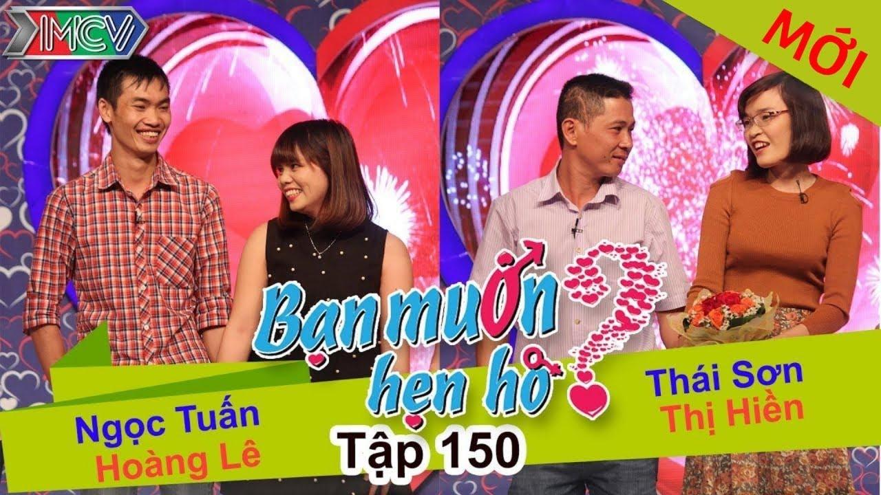 BẠN MUỐN HẸN HÒ #150 UNCUT   Ngọc Tuấn – Hoàng Lê   Thái Sơn – Nguyễn Hiền   140316 💖