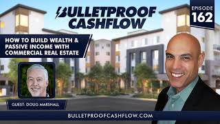 How to Build Wealth and Passive Income With Commercial Real Estate, with Doug Marshall |...