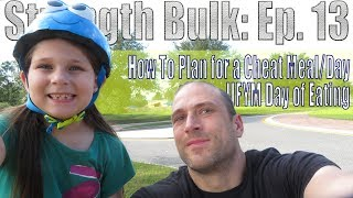 How To Plan for a Cheat Meal/Day | IIFYM Day of Eating | Leg Workout | Strength Bulk Ep. 13