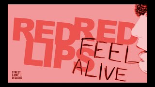 Red Red Lips - Feel Alive (Official Lyric Video)