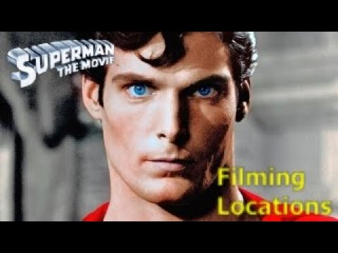 Superman 1978 - The Ultimate Filming Location Video