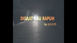 Alfath - Disaat Kau Rapuh OFFICIAL MUSIC VIDEO