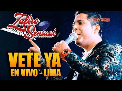 Vete ya - Zafiro Sensual En vivo 28 Julio 2019