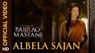 Albela Sajan (Reprised Video Song) | Bajirao Mastani | Ranveer Singh, Priyanka Chopra