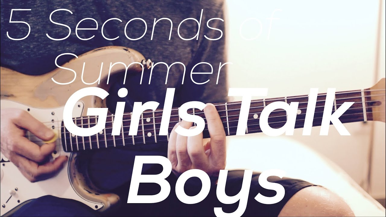 5 Seconds Of Summer Girls Talk Boys Guitar Lesson Chords And