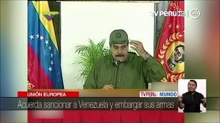 Unión Europea acuerda sancionar a Venezuela y embargar sus armas