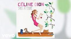 Céline Dion - Celle qui m'a tout appris (Audio officiel)