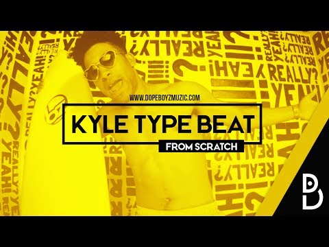 How to make a KYLE Type Beat from scratch - DopeBoyzMuzic 2017