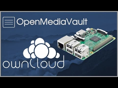 Raspberry Pi 3 Openmediavault (NAS) and ownCloud
