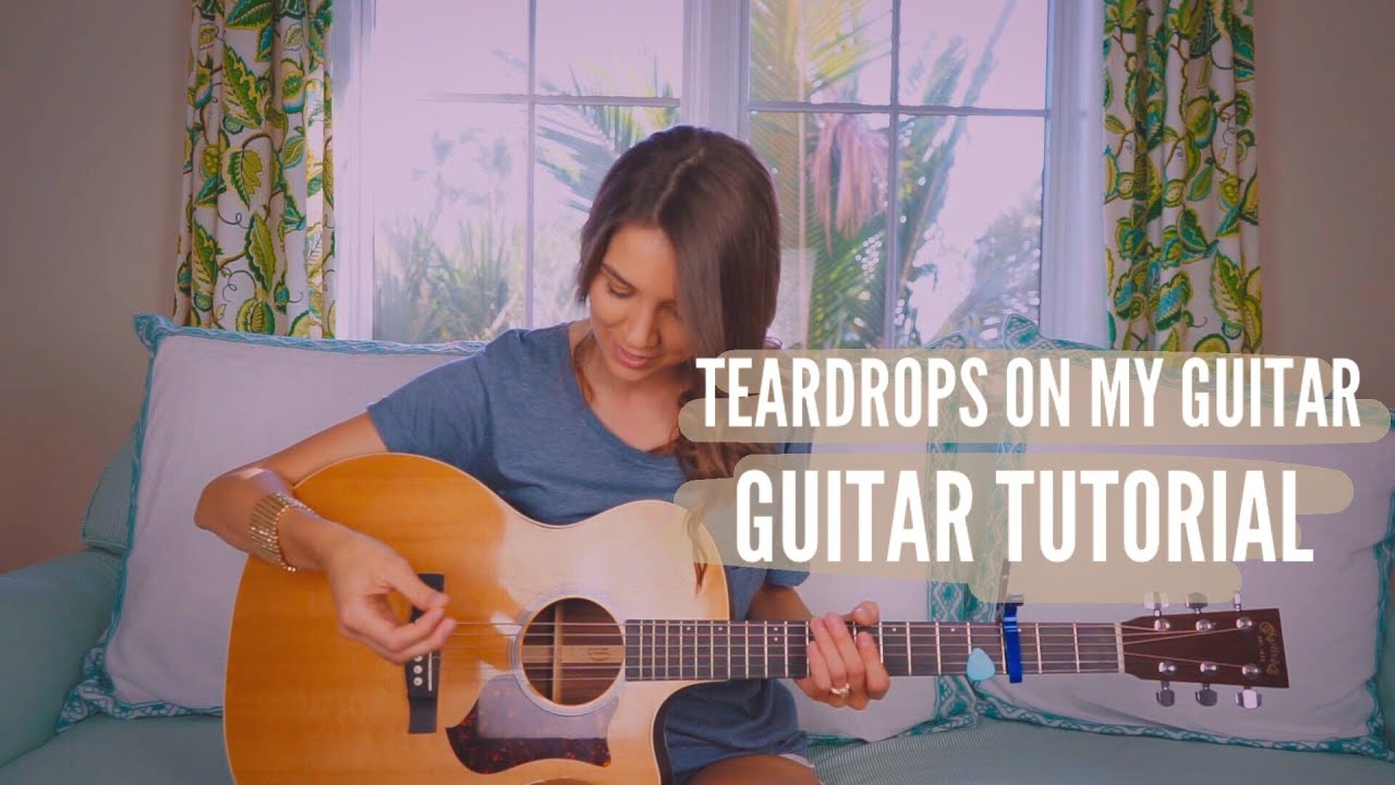 Teardrops On My Guitar Taylor Swift Guitar Tutorial
