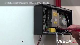 VESDA-E VEP/VEU/VES: How to Replace the Sampling Module in a Detector