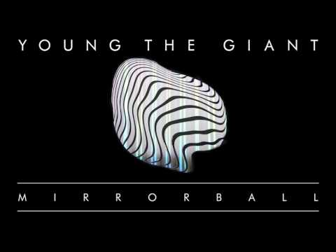 Young The Giant: Mirrorball (Official Audio)