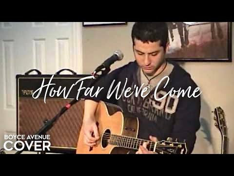 Matchbox Twenty — How Far We've Come (Boyce Avenue acoustic cover) on Spotify & Apple